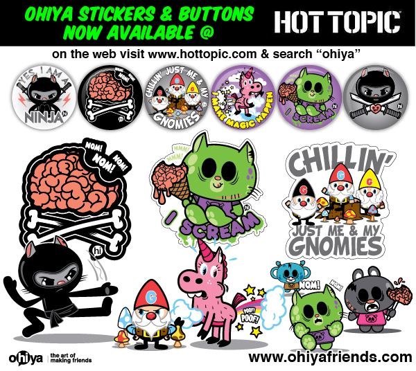 hottopic.com, ohiya, ohiyafriends, tharp, zombies, zombuddiez, zombie, unicorn, corni, unicorn farts, ninja, katinja, hi, hello, friend, art, koki, broozr, gnomes, gnome, gnorman, mystical, creatures, chillin